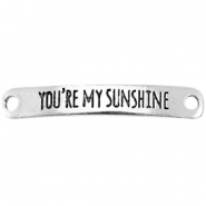 "Metalen tussenstuk met quote ""YOU'RE MY SUNSHINE"" Antiek zilver"